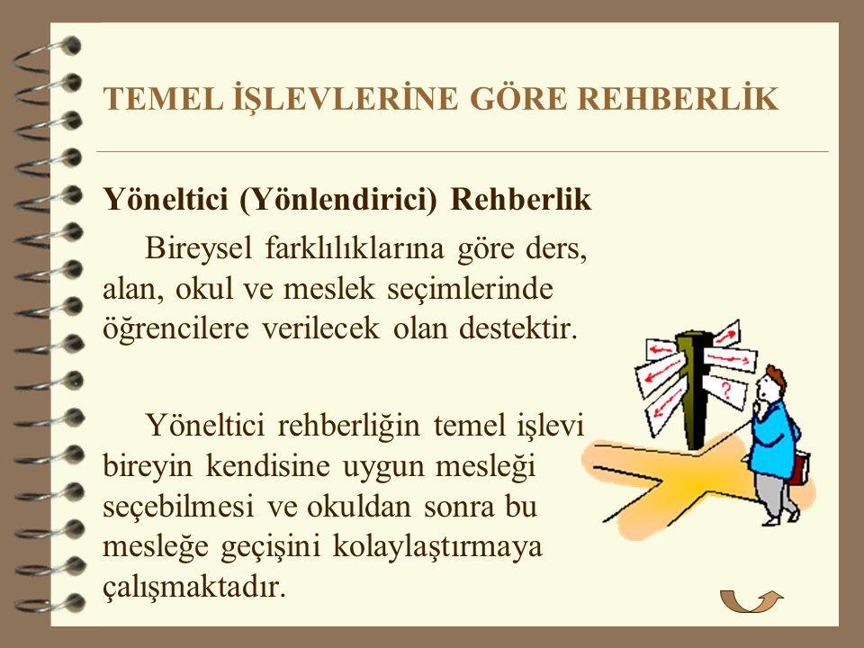 TEMEL İŞLEVLERİNE GÖRE REHBERLİK