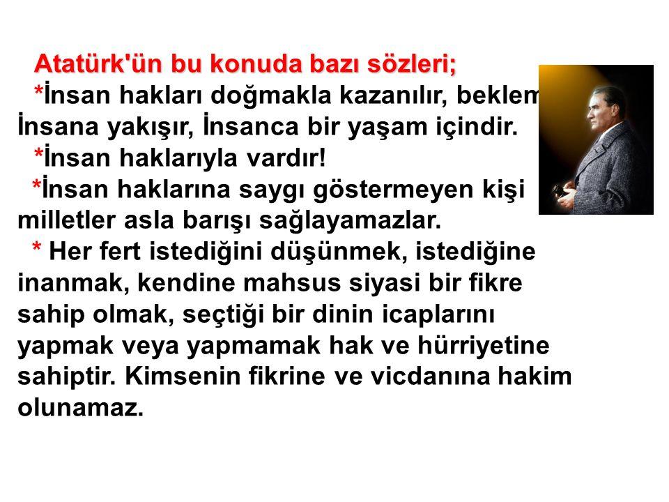 Atatürk ün bu konuda bazı sözleri;