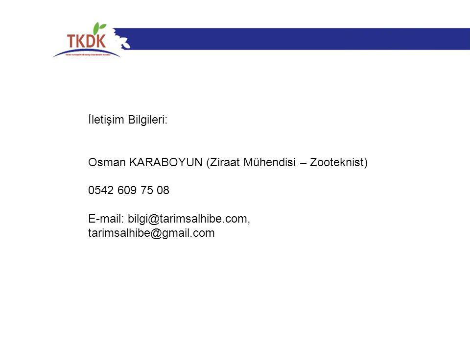 İletişim Bilgileri: Osman KARABOYUN (Ziraat Mühendisi – Zooteknist) 0542 609 75 08. E-mail: bilgi@tarimsalhibe.com,