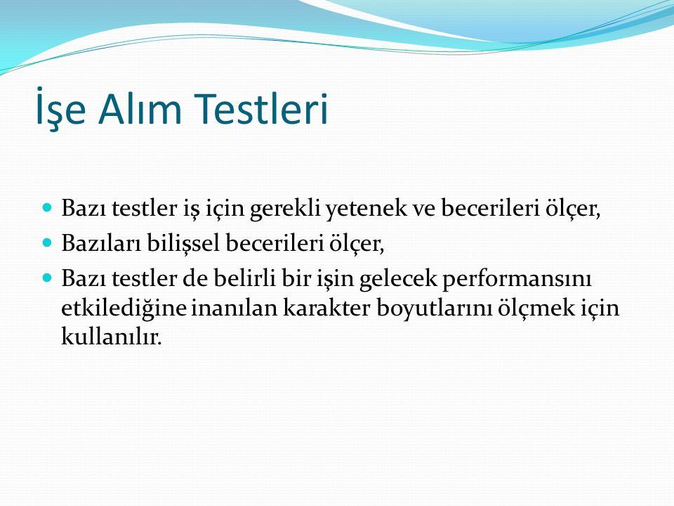 İşe Alım Testleri Bazı testler iş için gerekli yetenek ve becerileri ölçer, Bazıları bilişsel becerileri ölçer,