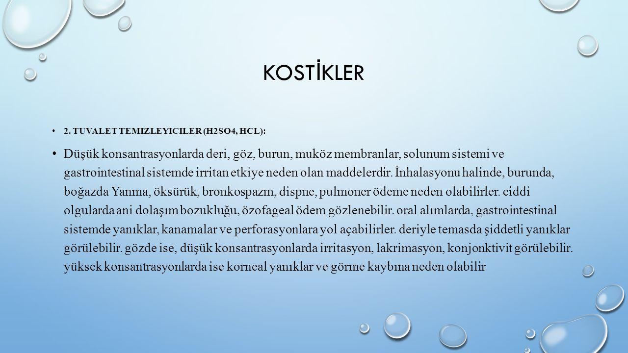 KOSTİKLER 2. Tuvalet temizleyiciler (H2SO4, HCl):