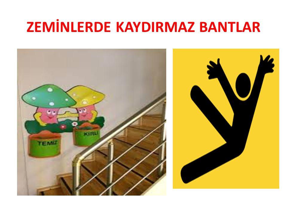 ZEMİNLERDE KAYDIRMAZ BANTLAR