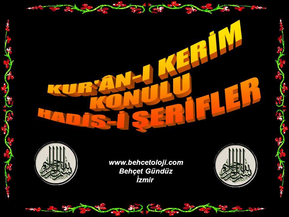 KUR ÂN-I KERİM KONULU HADİS-İ ŞERİFLER www.behcetoloji.com