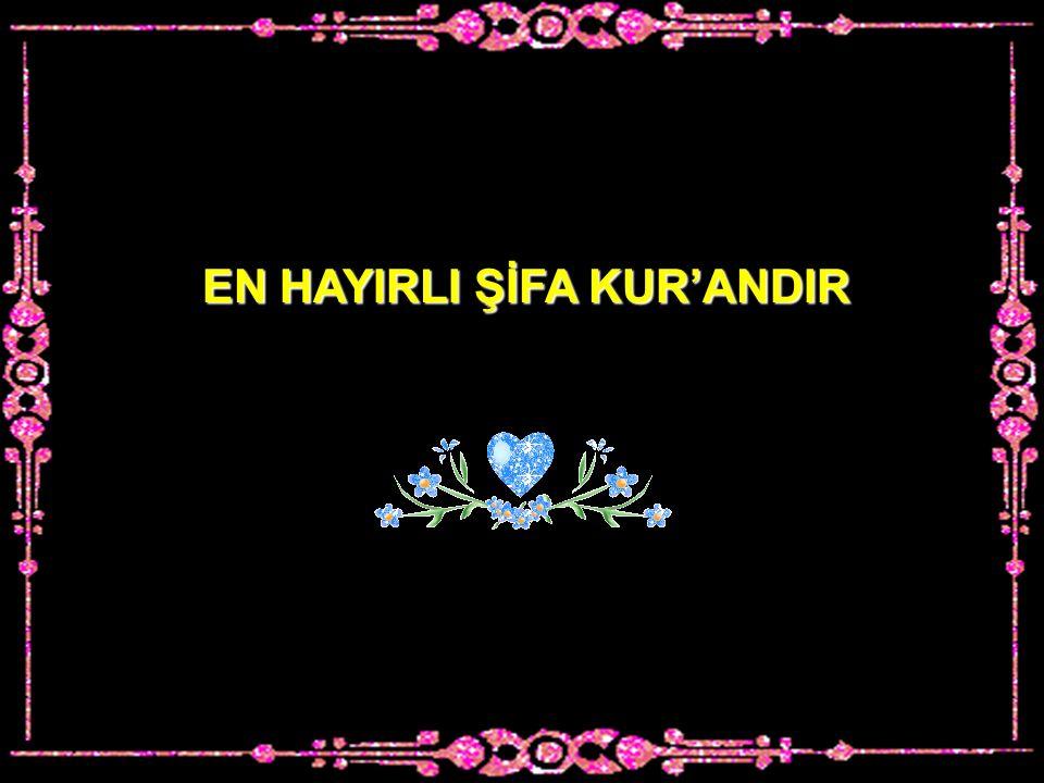 EN HAYIRLI ŞİFA KUR'ANDIR