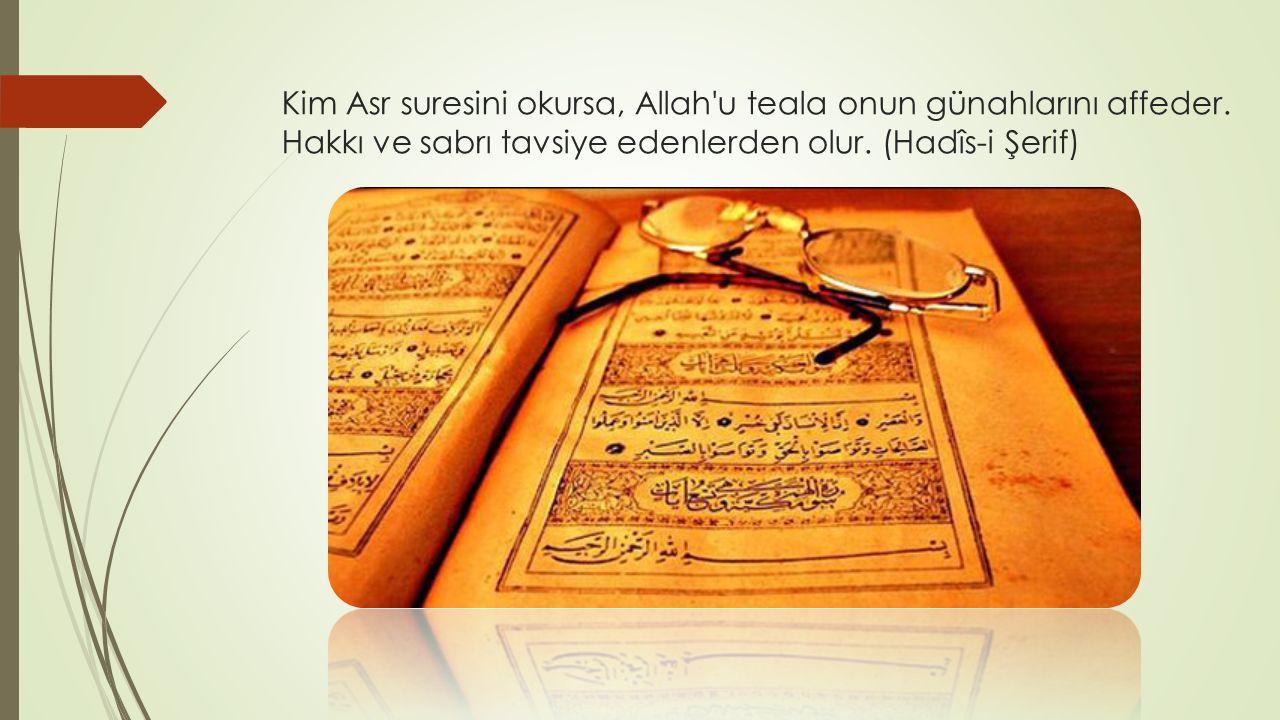 Kim Asr suresini okursa, Allah u teala onun günahlarını affeder