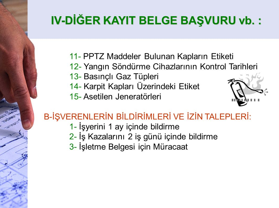 IV-DİĞER KAYIT BELGE BAŞVURU vb. :