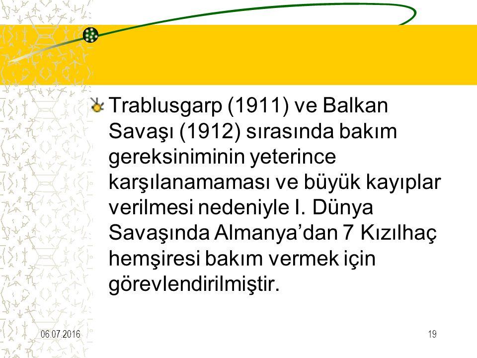 Trablusgarp (1911) ve Balkan Savaşı (1912) sırasında bakım gereksiniminin yeterince karşılanamaması ve büyük kayıplar verilmesi nedeniyle I. Dünya Savaşında Almanya'dan 7 Kızılhaç hemşiresi bakım vermek için görevlendirilmiştir.