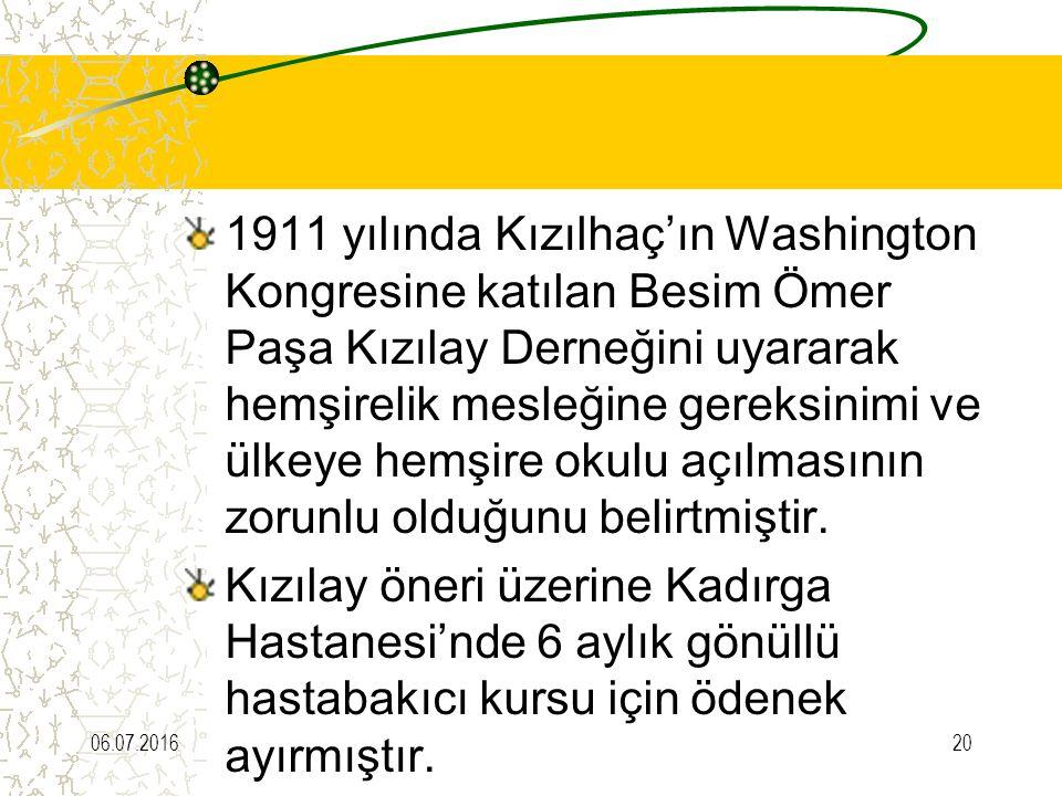1911 yılında Kızılhaç'ın Washington Kongresine katılan Besim Ömer Paşa Kızılay Derneğini uyararak hemşirelik mesleğine gereksinimi ve ülkeye hemşire okulu açılmasının zorunlu olduğunu belirtmiştir.