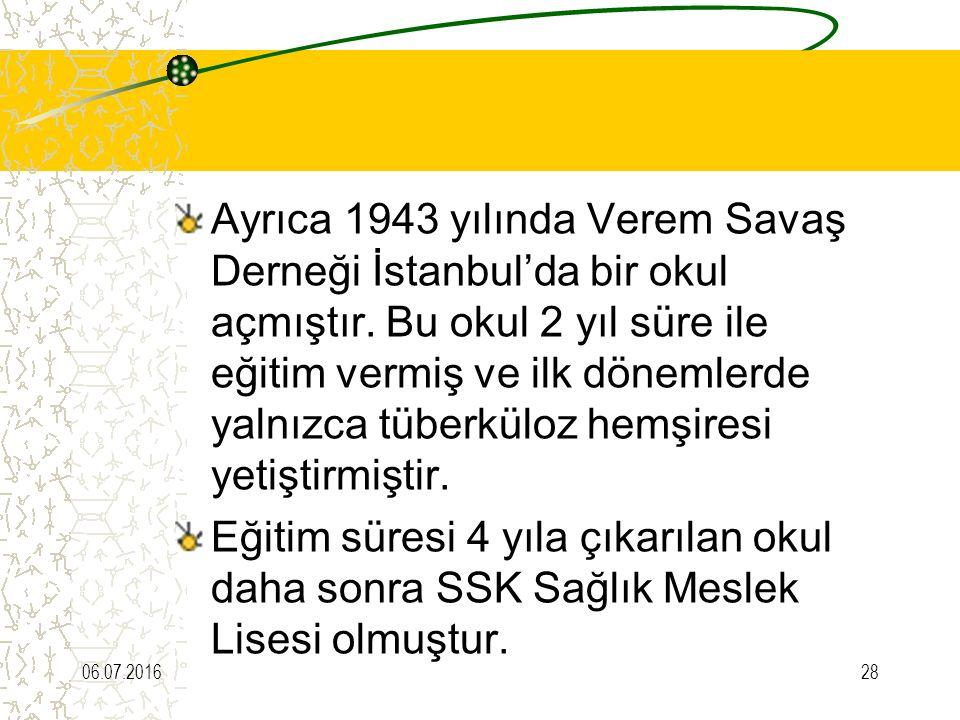 Ayrıca 1943 yılında Verem Savaş Derneği İstanbul'da bir okul açmıştır