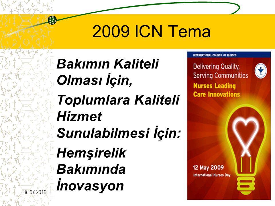 2009 ICN Tema Toplumlara Kaliteli Hizmet Sunulabilmesi İçin: