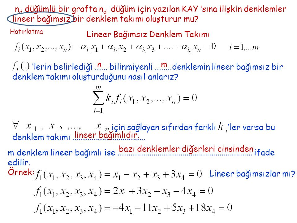 lineer bağımsız bir denklem takımı oluşturur mu