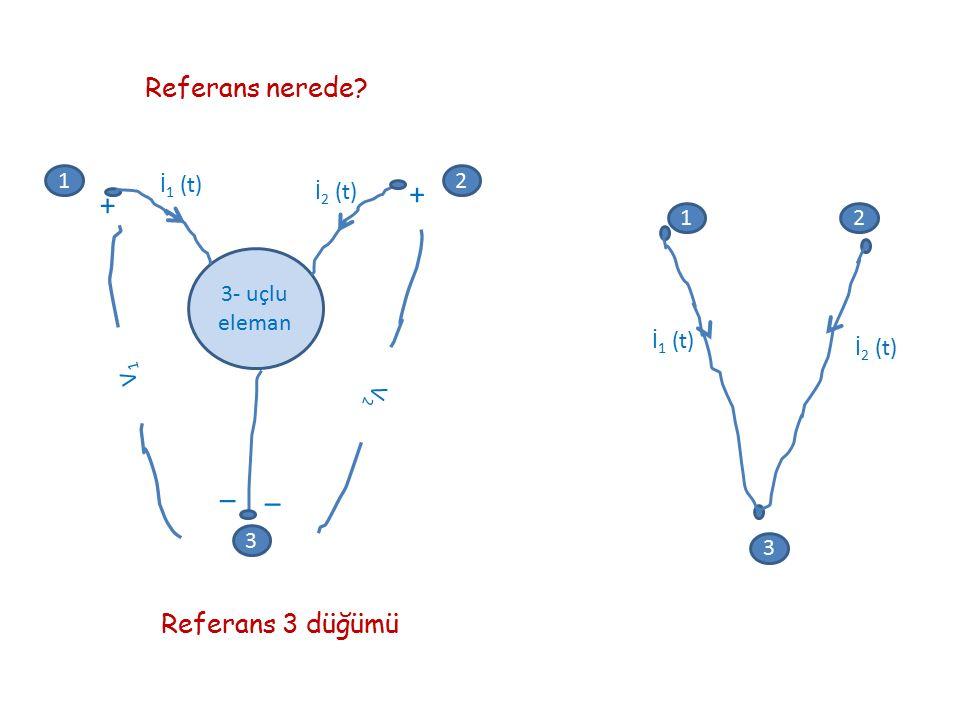 + _ Referans nerede Referans 3 düğümü 1 2 3 3- uçlu eleman V2 V1