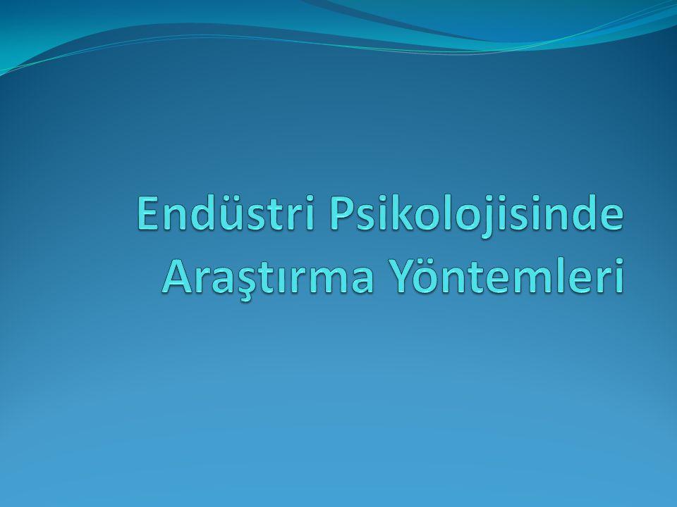 Endüstri Psikolojisinde Araştırma Yöntemleri