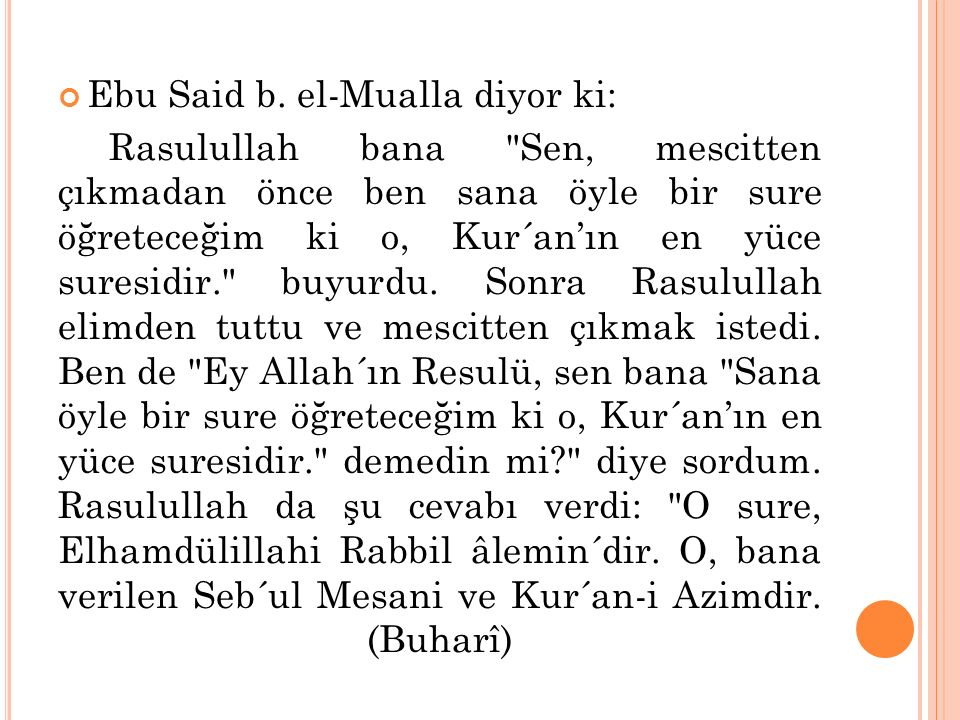 Ebu Said b. el-Mualla diyor ki: