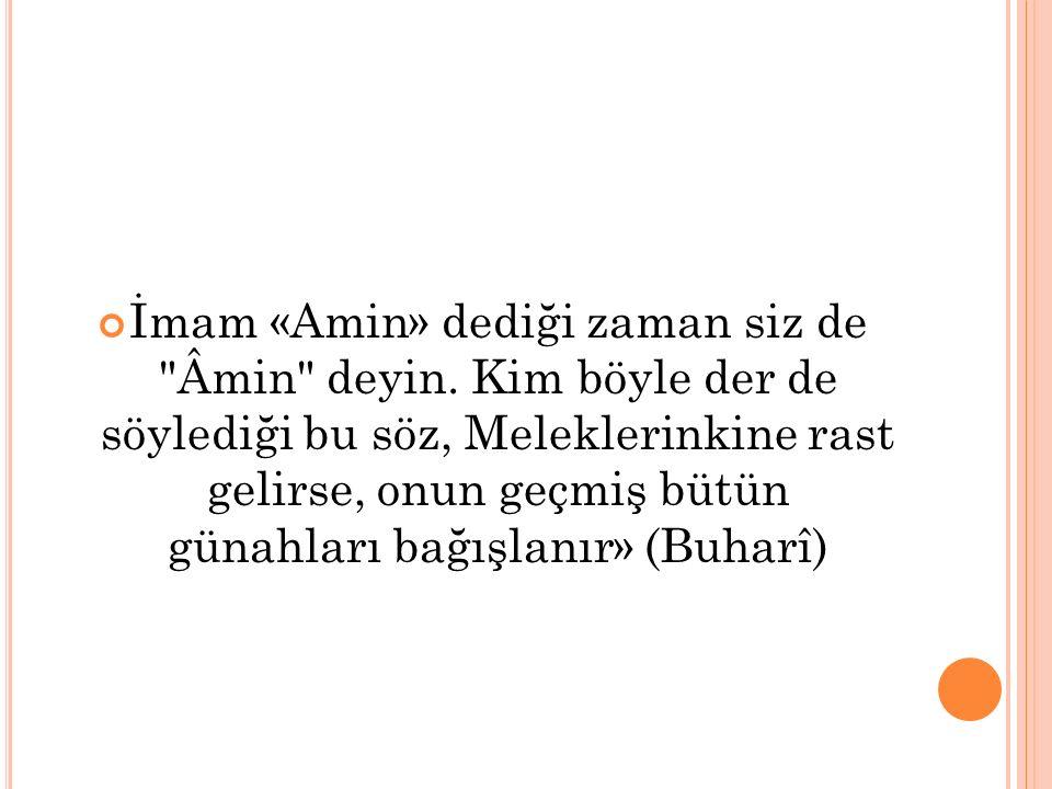 İmam «Amin» dediği zaman siz de Âmin deyin