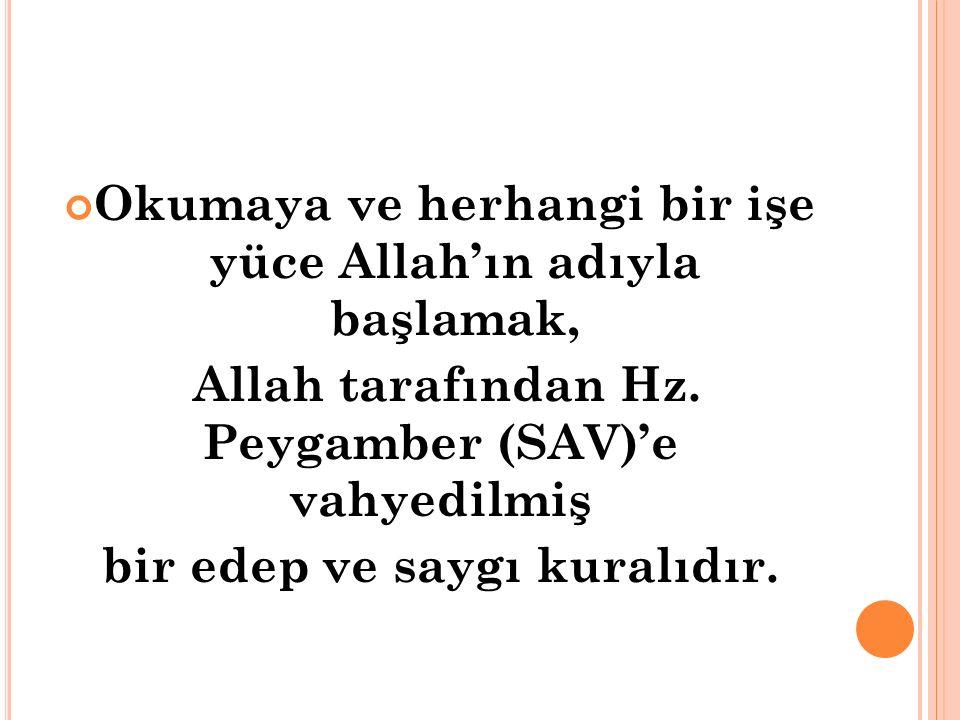 Okumaya ve herhangi bir işe yüce Allah'ın adıyla başlamak,