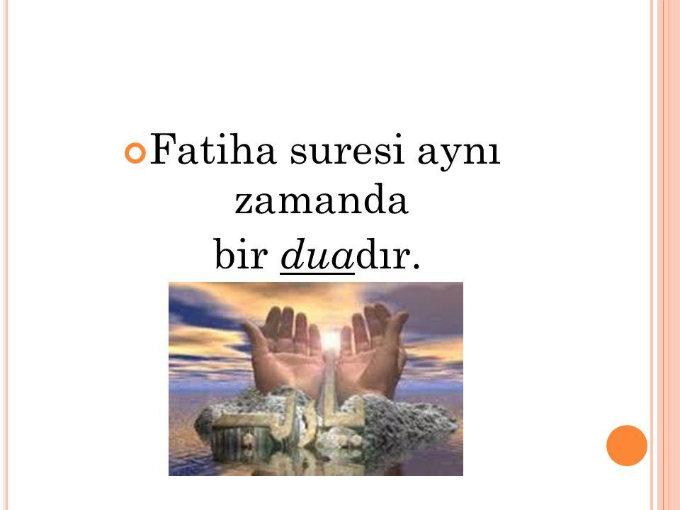 Fatiha suresi aynı zamanda