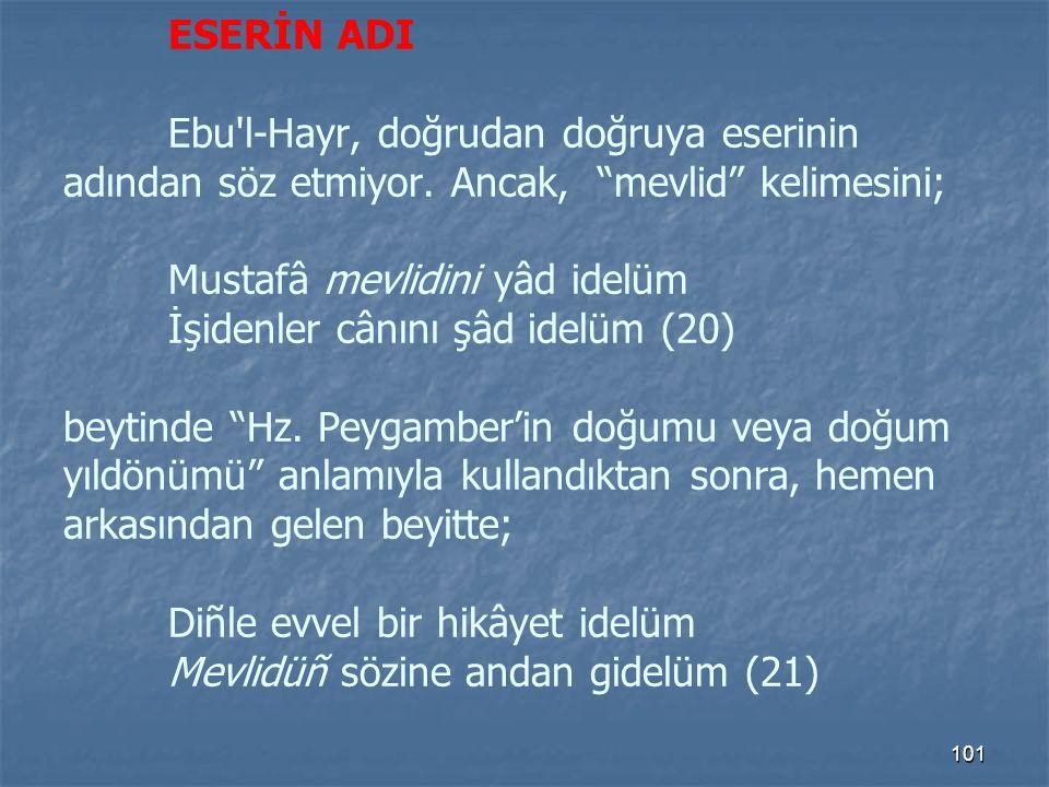 ESERİN ADI. Ebu l-Hayr, doğrudan doğruya eserinin adından söz etmiyor