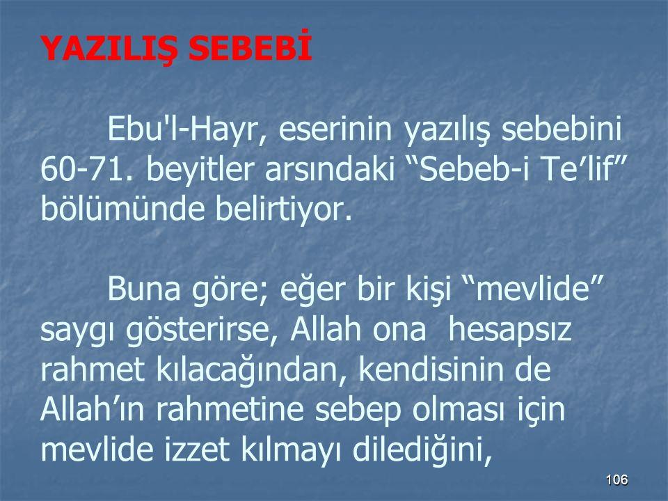 YAZILIŞ SEBEBİ. Ebu l-Hayr, eserinin yazılış sebebini 60-71