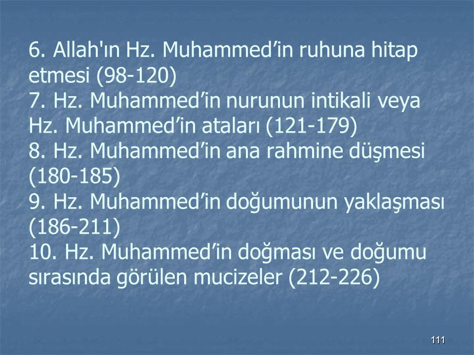 6. Allah ın Hz. Muhammed'in ruhuna hitap etmesi (98-120) 7. Hz