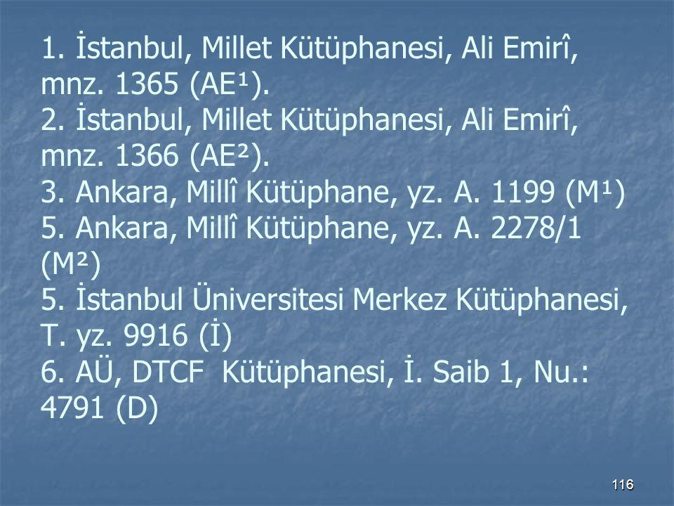 1. İstanbul, Millet Kütüphanesi, Ali Emirî, mnz. 1365 (AE¹). 2