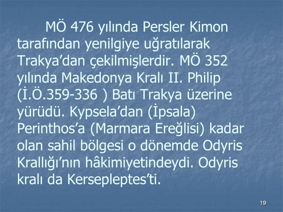 MÖ 476 yılında Persler Kimon tarafından yenilgiye uğratılarak Trakya'dan çekilmişlerdir.