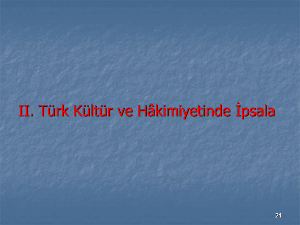 II. Türk Kültür ve Hâkimiyetinde İpsala