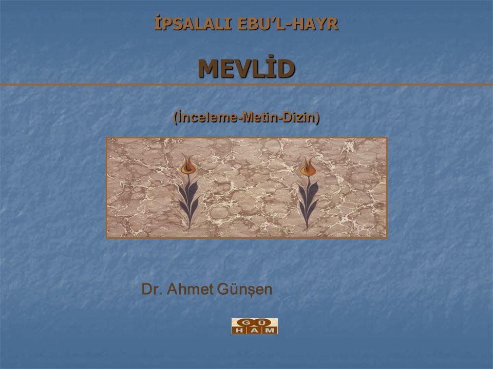 İPSALALI EBU'L-HAYR MEVLİD (İnceleme-Metin-Dizin)