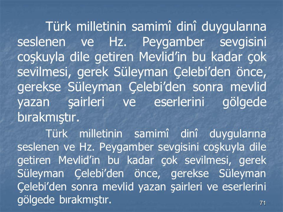 Türk milletinin samimî dinî duygularına seslenen ve Hz