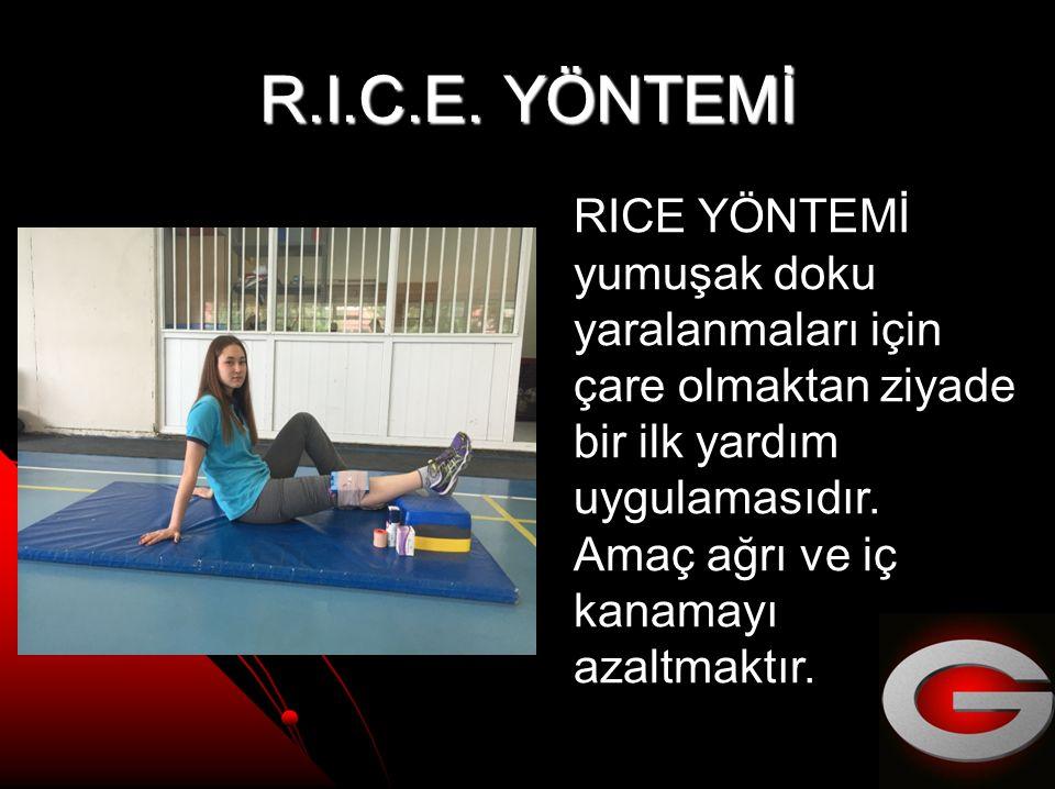 R.I.C.E. YÖNTEMİ RICE YÖNTEMİ yumuşak doku yaralanmaları için çare olmaktan ziyade bir ilk yardım uygulamasıdır.