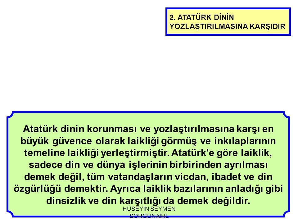 Atatürk dinin korunması ve yozlaştırılmasına karşı en