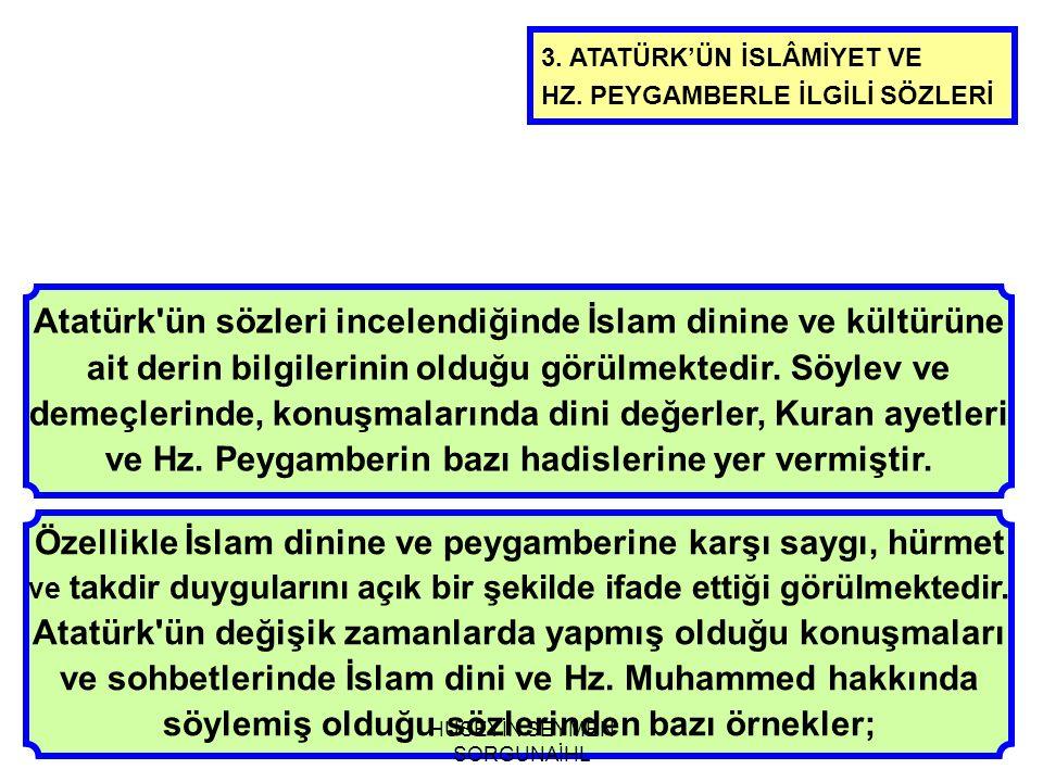 Atatürk ün sözleri incelendiğinde İslam dinine ve kültürüne