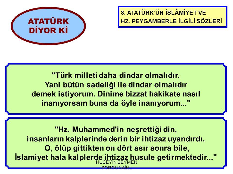 Türk milleti daha dindar olmalıdır.