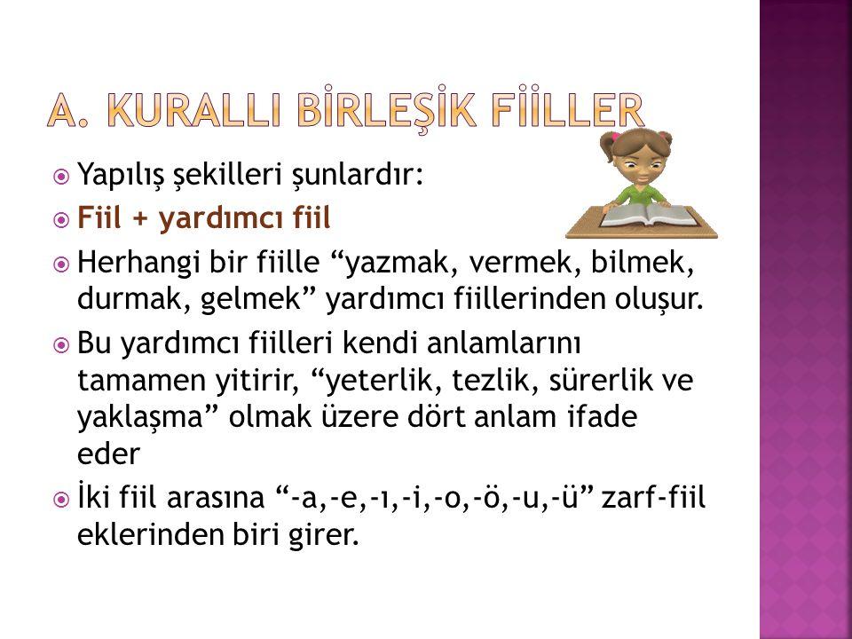 A. KURALLI BİRLEŞİK FİİLLER