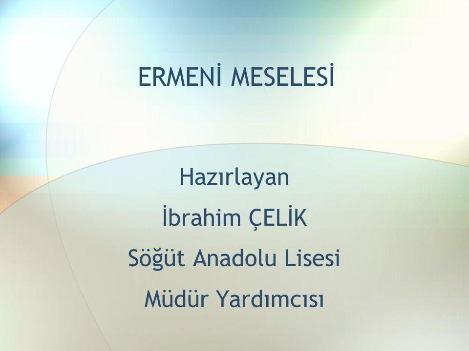 Hazırlayan İbrahim ÇELİK Söğüt Anadolu Lisesi Müdür Yardımcısı