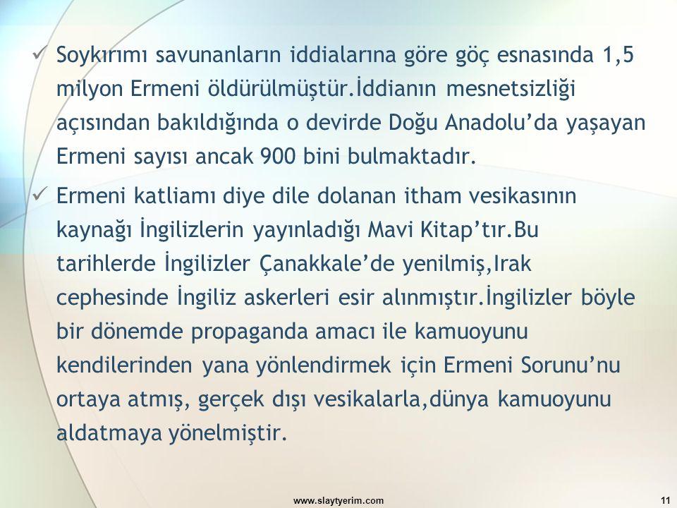 Soykırımı savunanların iddialarına göre göç esnasında 1,5 milyon Ermeni öldürülmüştür.İddianın mesnetsizliği açısından bakıldığında o devirde Doğu Anadolu'da yaşayan Ermeni sayısı ancak 900 bini bulmaktadır.