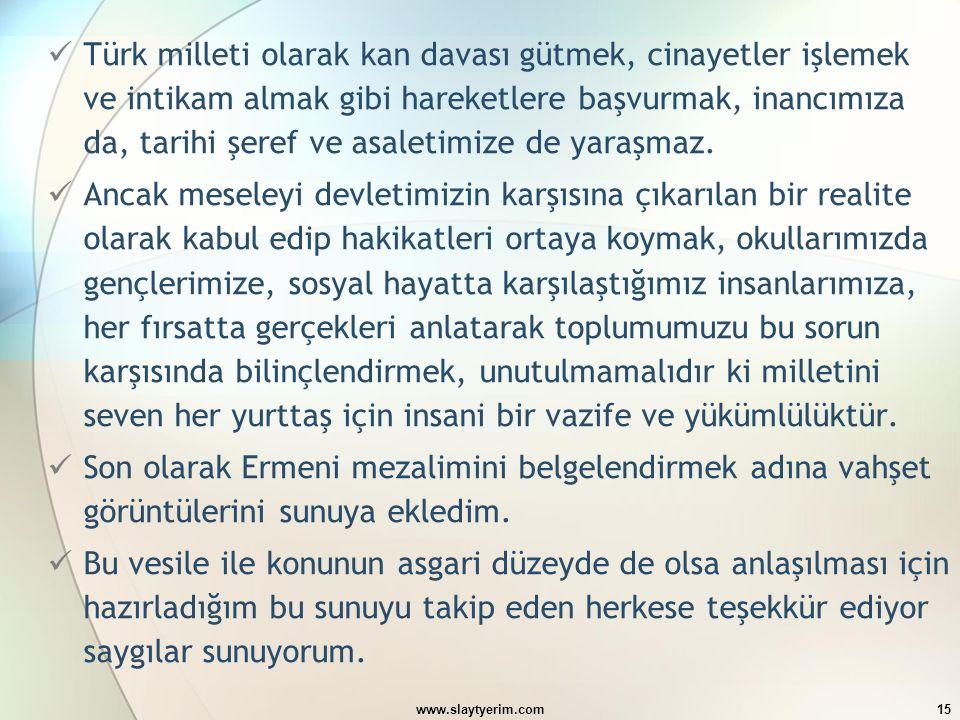 Türk milleti olarak kan davası gütmek, cinayetler işlemek ve intikam almak gibi hareketlere başvurmak, inancımıza da, tarihi şeref ve asaletimize de yaraşmaz.