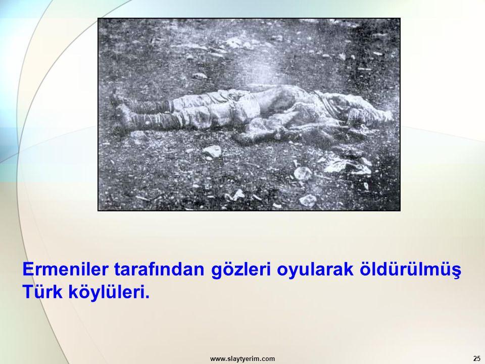 Ermeniler tarafından gözleri oyularak öldürülmüş Türk köylüleri.