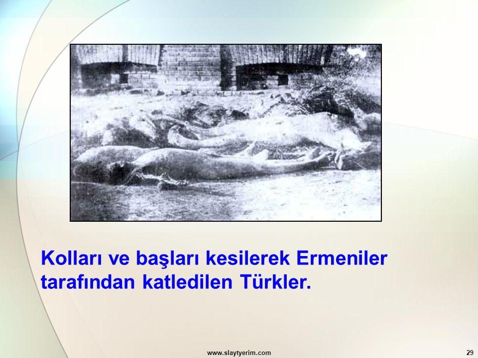 Kolları ve başları kesilerek Ermeniler tarafından katledilen Türkler.