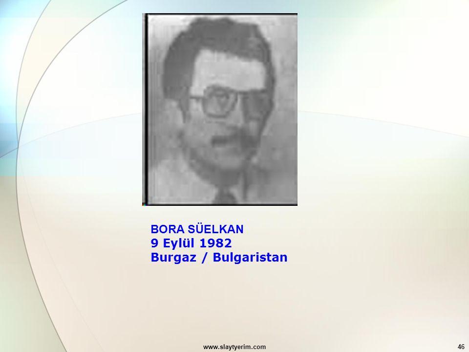 9 Eylül 1982 Burgaz / Bulgaristan