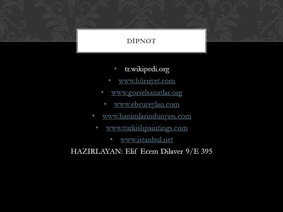 HAZIRLAYAN: Elif Ecem Dilaver 9/E 395