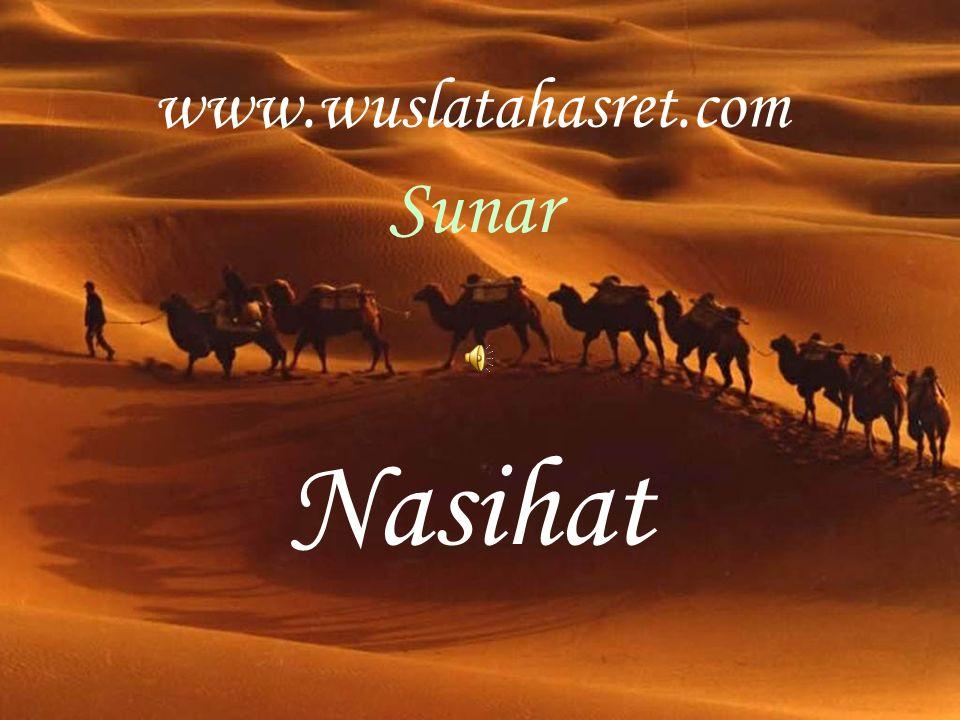 www.wuslatahasret.com Sunar Nasihat