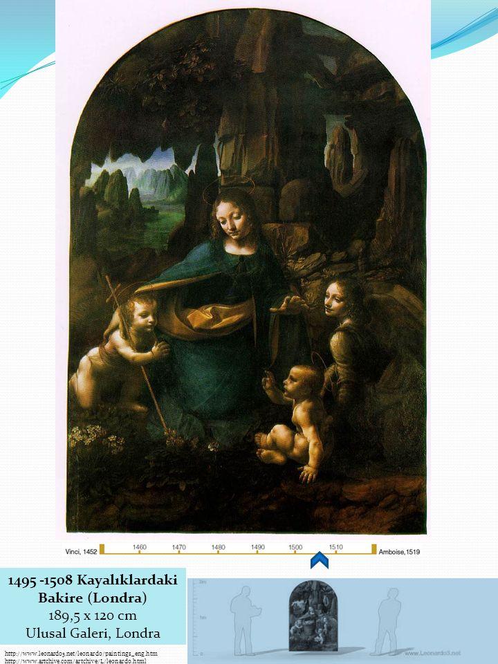 1495 -1508 Kayalıklardaki Bakire (Londra) 189,5 x 120 cm