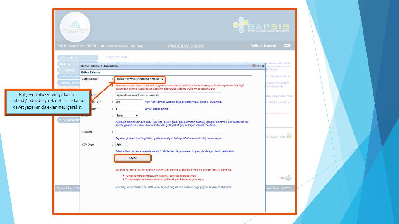Bütçeye yolluk yevmiye kalemi eklendiğinde, dosya eklentilerine kabul davet yazısının da eklenmesi gerekir.