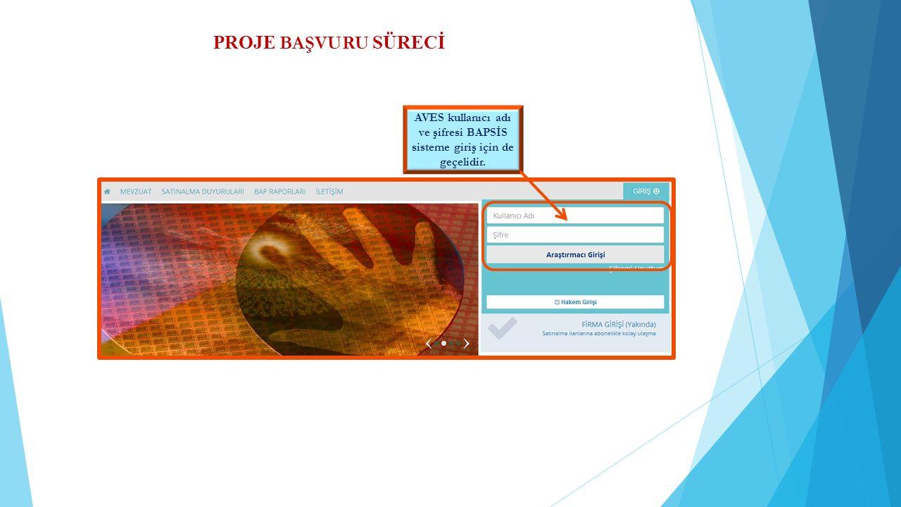 AVES kullanıcı adı ve şifresi BAPSİS sisteme giriş için de geçelidir.