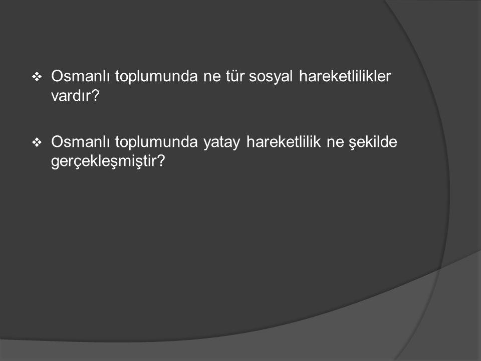 Osmanlı toplumunda ne tür sosyal hareketlilikler vardır