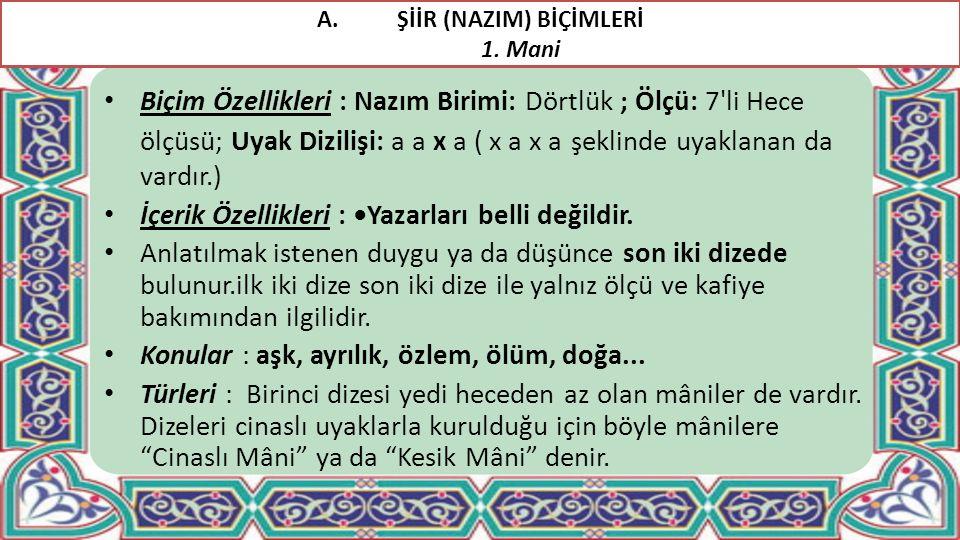 ŞİİR (NAZIM) BİÇİMLERİ 1. Mani