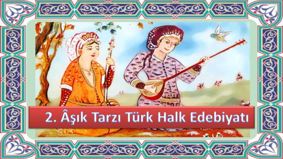 2. Âşık Tarzı Türk Halk Edebiyatı