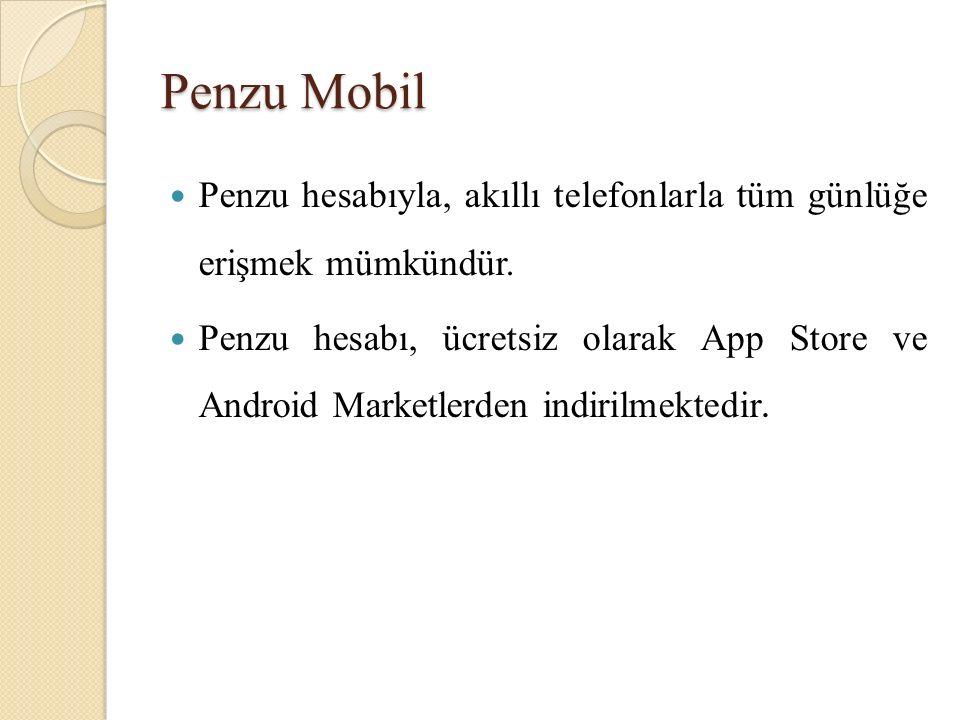 Penzu Mobil Penzu hesabıyla, akıllı telefonlarla tüm günlüğe erişmek mümkündür.