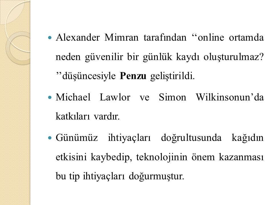 Alexander Mimran tarafından ''online ortamda neden güvenilir bir günlük kaydı oluşturulmaz ''düşüncesiyle Penzu geliştirildi.